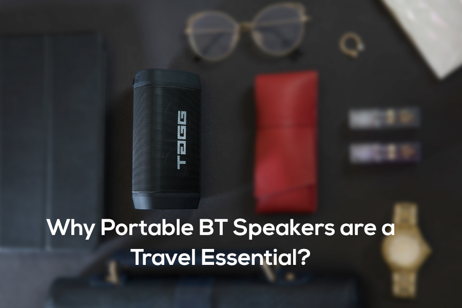 Why Portable BT Speakers are a Travel Essential?
