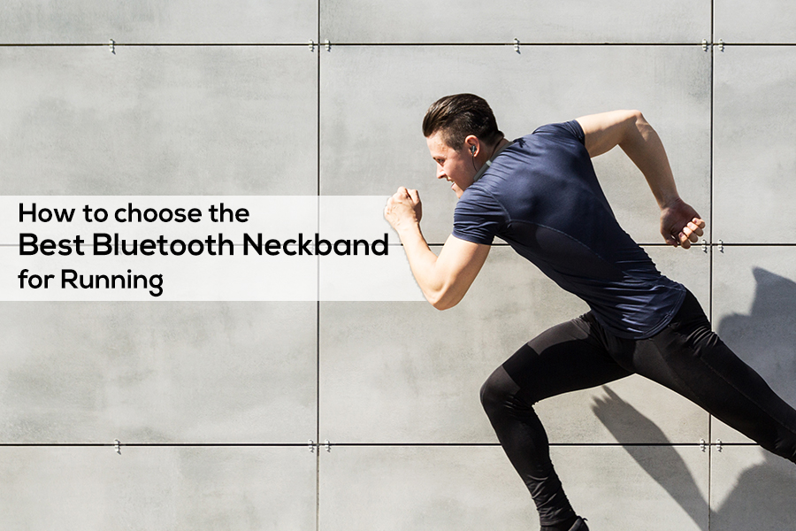How to choose the Best Bluetooth Neckband for Running