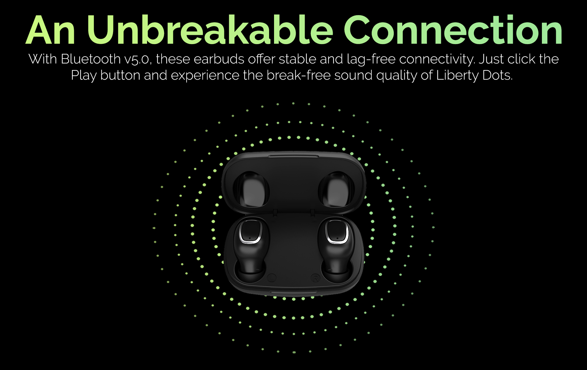 TAGG Liberty Dots True Wireless Earbuds An unbreakable connection