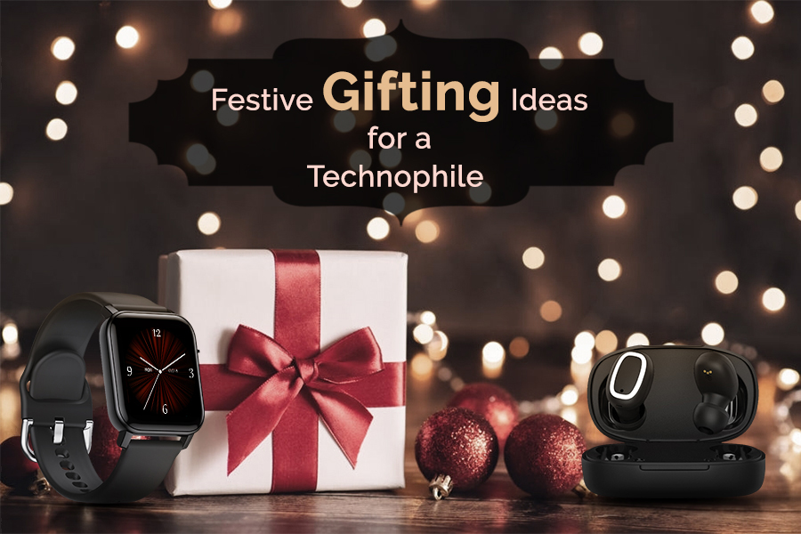Festive Gifting Ideas for a Technophile